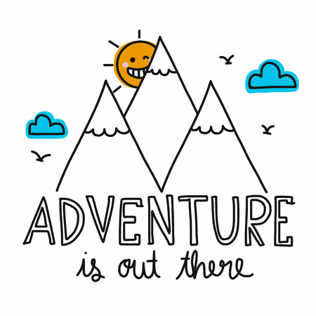 Adventure is out there lettering and sun smile and mountain cartoon vector illustration doodle style