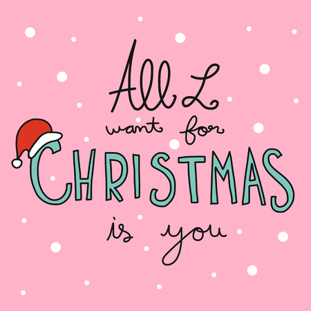 All I want for Christmas is you word and red santa hat vector illustration