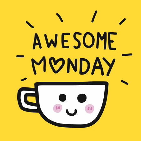 Awesome Monday word and coffee cup cartoon vector illustration
