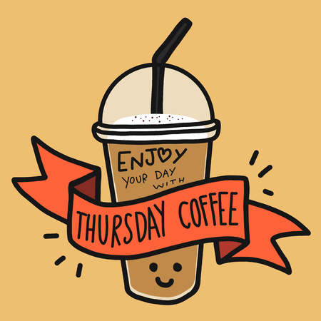 Enjoy your day with Thursday coffee word and cute smile coffee cup doodle style 일러스트
