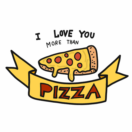 I love you more than pizza word cartoon vector illustration doodle style