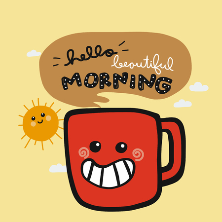 Hello Beautiful morning smile coffee cup cartoon doodle vector illustration Ilustração