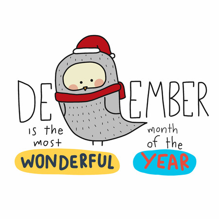December is the most wonderful month of the year word and Santa owl cartoon doodle vector illustration