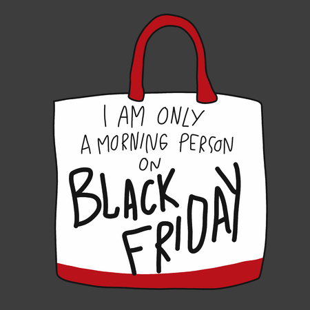I am only a morning person on Black Friday shopping bag cartoon vector illustration