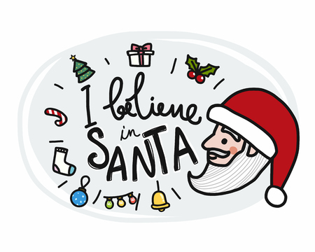 I believe in Santa word and cartoon doodle style vector illustration