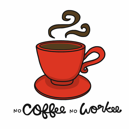 No Coffee No Workee red coffee cup cartoon vector on white background doodle style