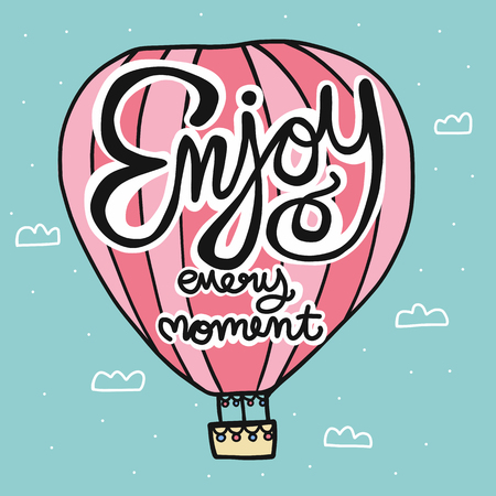 Enjoy every moment lettering word on pink hot air balloon cartoon vector illustration doodle style  イラスト・ベクター素材
