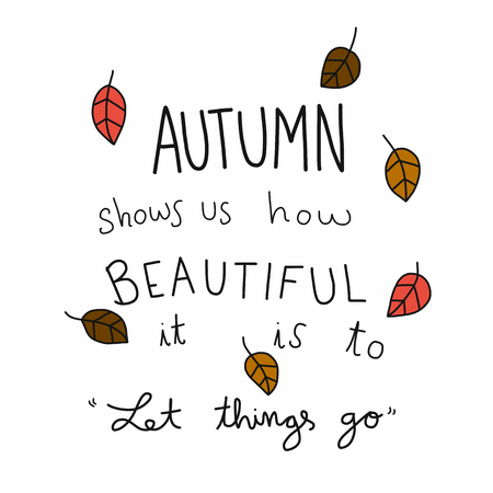 Autumn shows us how beautiful it is to let it go word and dry leaf vector illustration