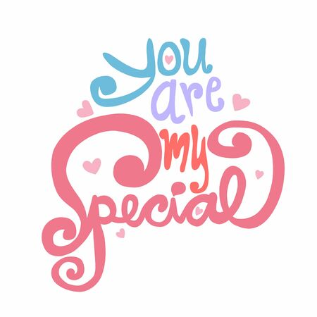 You are my special word vector illustration