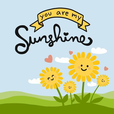 You are my sunshine word and cute sunflower cartoon doodle vector illustration Illustration