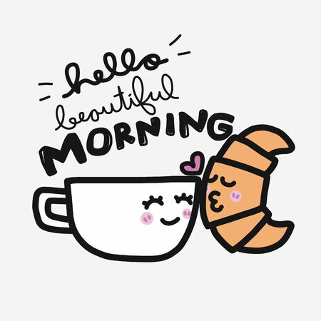 Hello Beautiful morning coffee cup and croissant couple kissing cartoon vector illustration doodle style