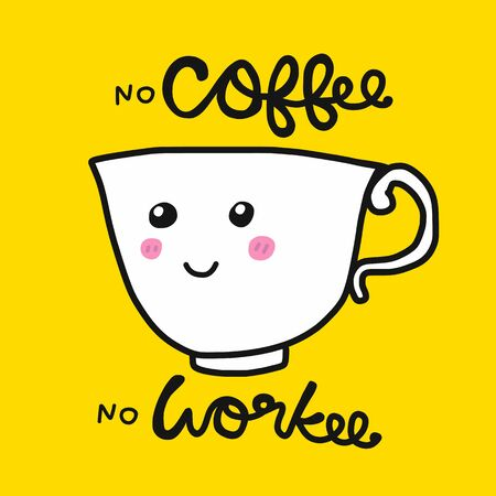 No Coffee No Workee cute coffee cup cartoon vector on yellow background doodle style