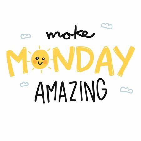 Make Monday amazing cute sun smile cartoon vector illustration Archivio Fotografico - 133542276