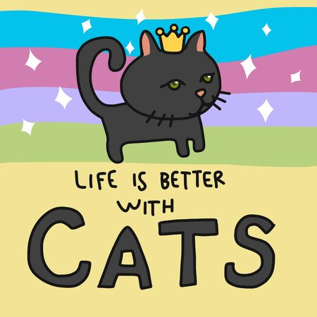 Life is better with cats cartoon vector illustration rainbow background