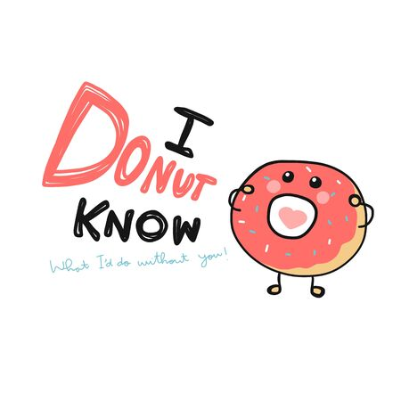 I donut know what I'd do without you donut screaming cartoon vector illustration doodle style Illusztráció