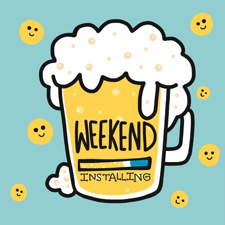 Weekend installing beer cup with smile face cartoon doodle vector illustration Иллюстрация