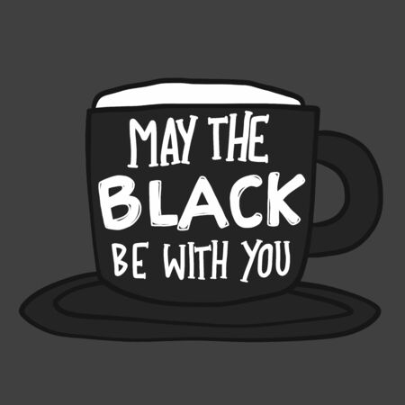 May the black be with you black coffee cup vector illustration 向量圖像