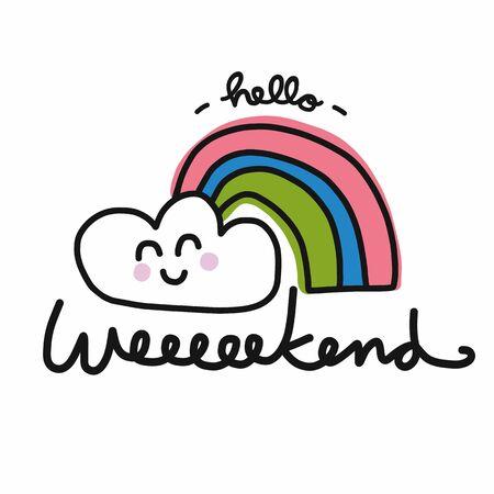 Bonjour week-end arc-en-ciel et nuage sourire dessin animé doodle illustration vectorielle Vecteurs