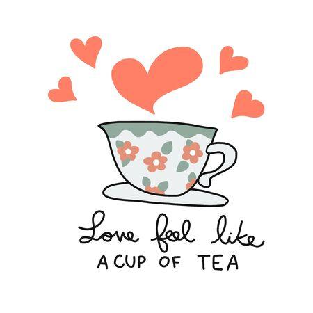 Love feel like a cup of tea cartoon vector illustration doodle style