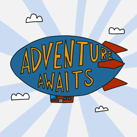 Adventure awaits fly airship on sky and cloud cartoon vector illustration doodle style