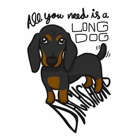 All you need is a long dog dachshund cartoon vector illustration