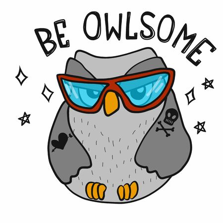 Be Owlsome cool cute owl with sun glasses cartoon vector illustration doodle style