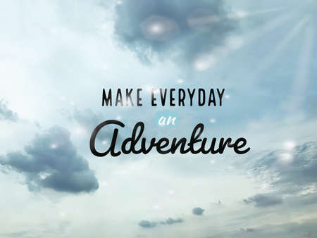 Make everyday an adventure word on blue sky sparkle light background