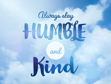 Always stay humble and kind word on sparkle sky background