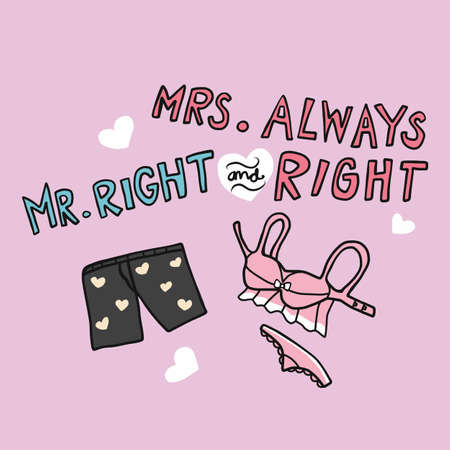 Mr. Right and Mrs,. Always right word and underwear of man and woman cartoon vector illustration