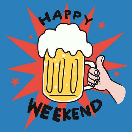 Happy weekend beer glass cheers in hand cartoon vector illustration