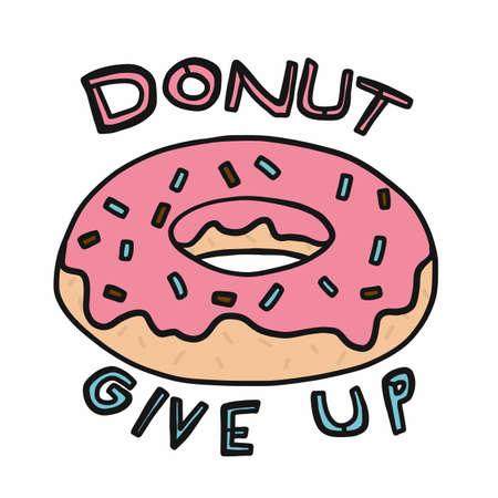 Donut give up , donut cartoon vector illustration