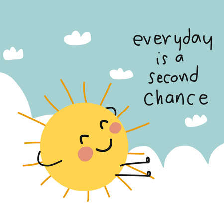 Everyday is a second chance word, sun smile and relaxing on cloud cartoon vector illustration Ilustrace