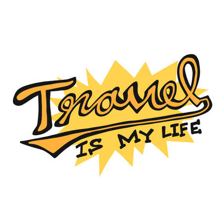 Travel is my life word lettering vector illustration Stock Illustratie