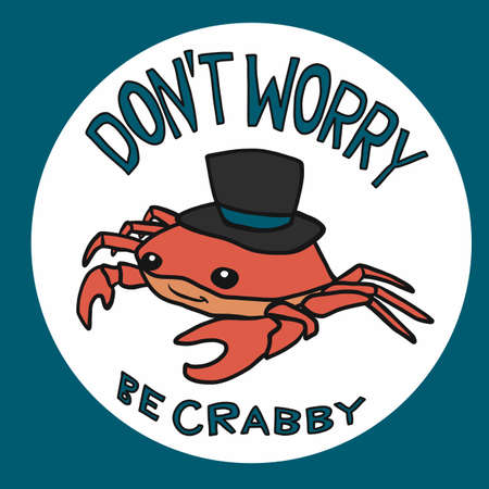 Don't worry be crabby, Crab wear hat cartoon vector illustration 向量圖像