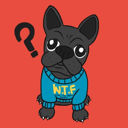 W.T.F. What the French bulldog cartoon vector illustration