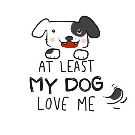 At least my dog love me cartoon vector illustration