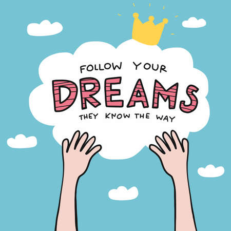 Follow your dreams they know the way word on sky with hands catching cloud cartoon vector illustration Stock Illustratie