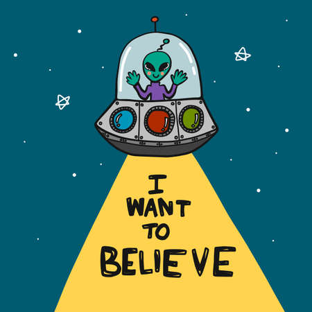 Alien UFO I want to believe word in yellow light cartoon vector illustration doodle style