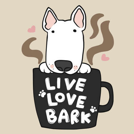 Bull Terrier dog in coffee cup with word live love bark cartoon vector illustration
