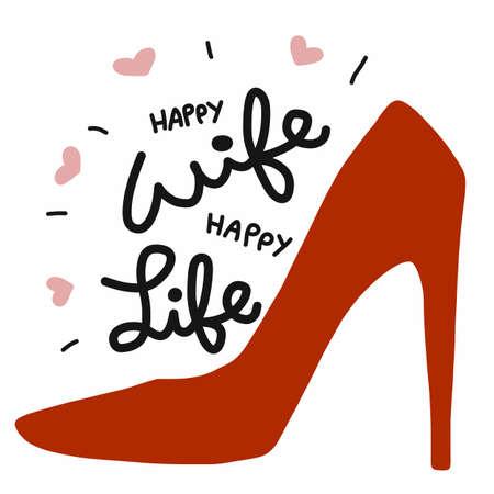 Happy wife happy life word on red high heel shoe vector illustration