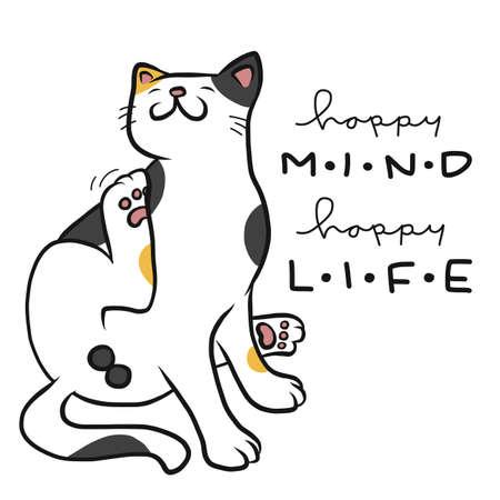 Happy mind happy life, cute cat scratch cartoon vector illustration Ilustração