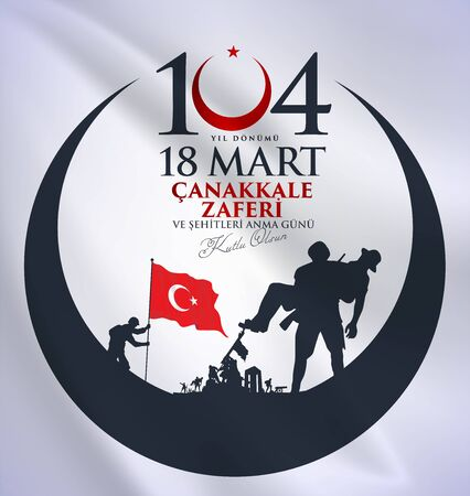 Turkish national holiday of March 18, 1915. vector greeting. Translation: March 18, 1915 on the Victory of Martyrs and martyrs of the day of the 104th anniversary.