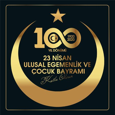 (April 23 National Sovereignty and Children's Day, Happy 100th Anniversary. Celebration Greeting Card) 100th Year. 23 April, National Sovereignty and Children's Day Turkey celebration card. vector illustration.