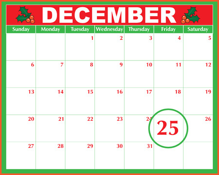 december: A December calendar showing the 25th prominently