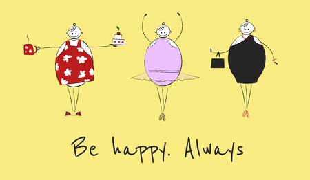 big size: Happy big woman in different situations and text BE HAPPY. ALWAYS