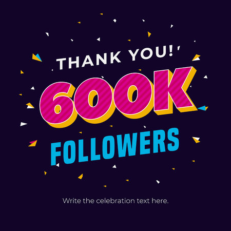 600k followers social media post background template. Creative celebration typography design with confetti ornament for online website banner, poster, card.