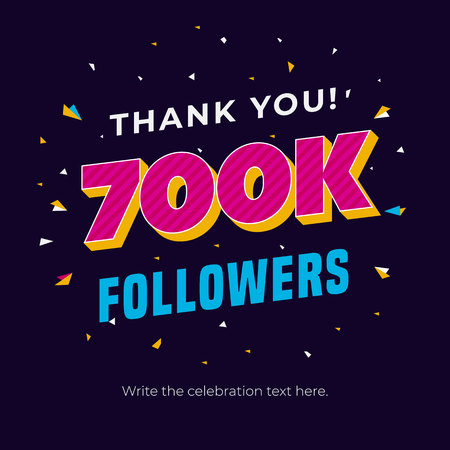 700k followers social media post background template. Creative celebration typography design with confetti ornament for online website banner, poster, card.