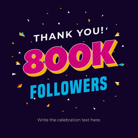 800k followers social media post background template. Creative celebration typography design with confetti ornament for online website banner, poster, card. Ilustração