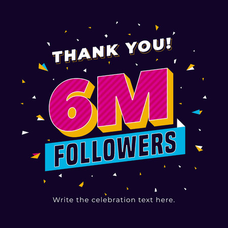 6m followers, six million followers social media post background template. Creative celebration typography design with confetti ornament for online website banner, poster, card. Illustration