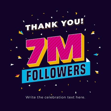 7m followers, seven million followers social media post background template. Creative celebration typography design with confetti ornament for online website banner, poster, card. Ilustração